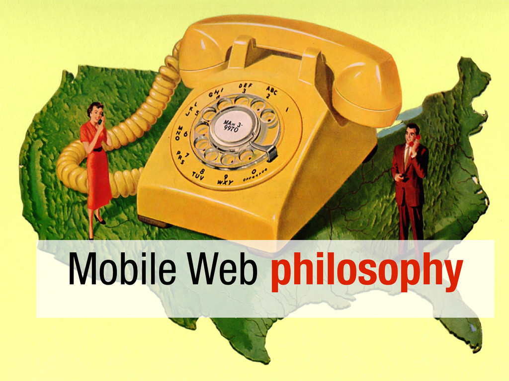 Mobile Web philosophy