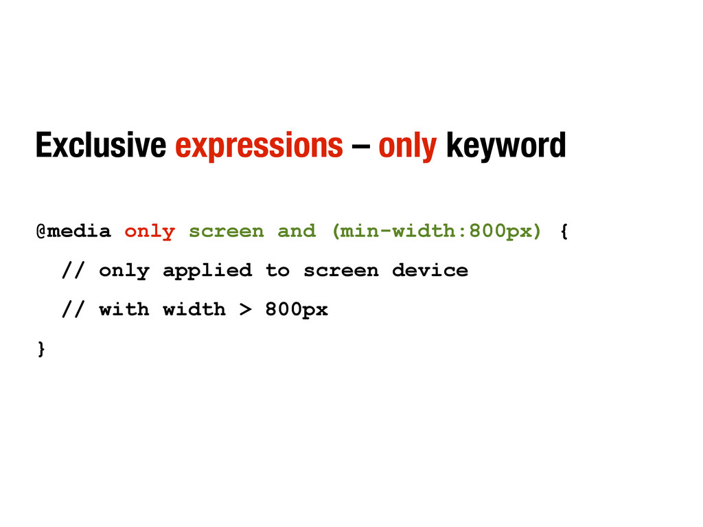 Exclusive expressions – only keyword @media onl...