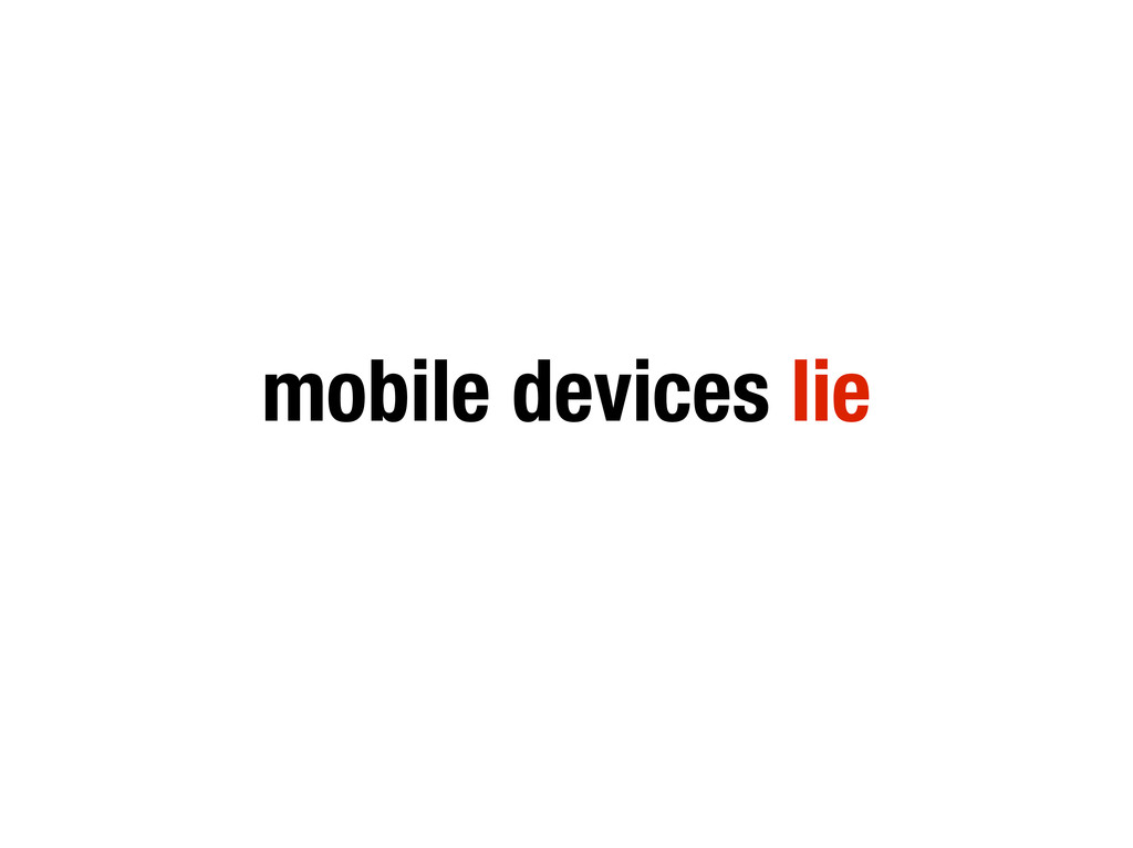 mobile devices lie