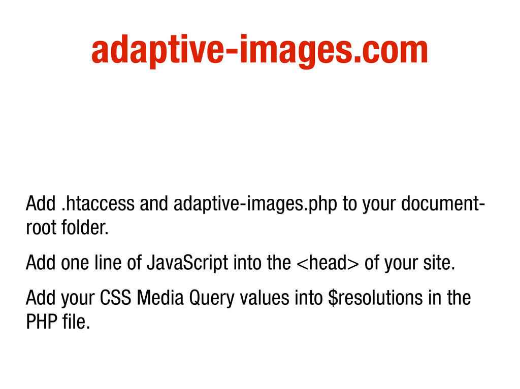 adaptive-images.com Add .htaccess and adaptive-...