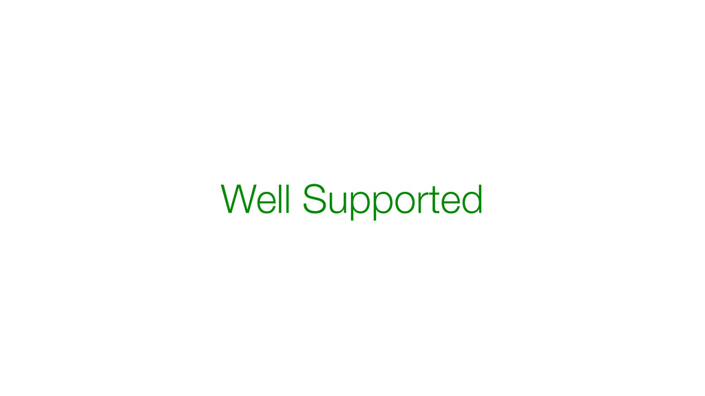Well Supported