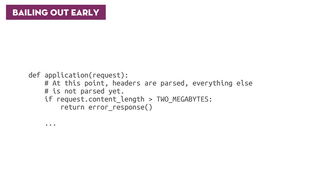 Bailing out early def application(request): # A...