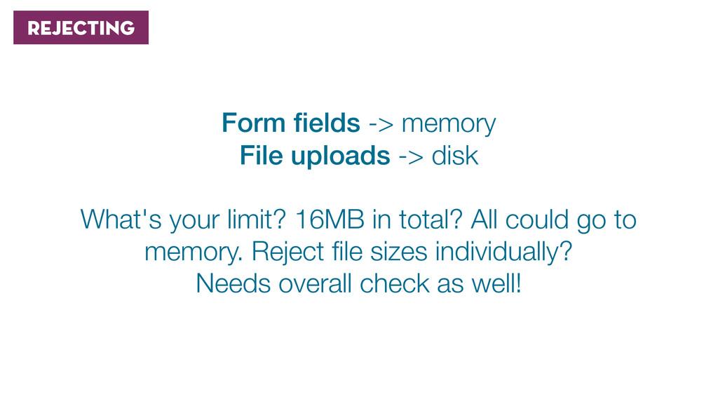 Rejecting Form fields -> memory File uploads -> ...