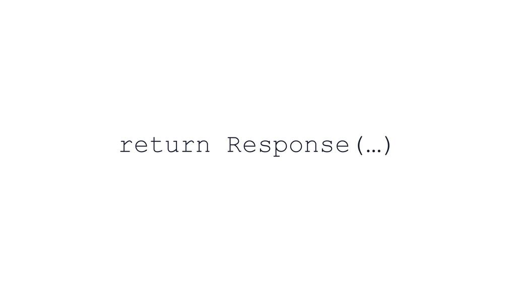 return Response(…)