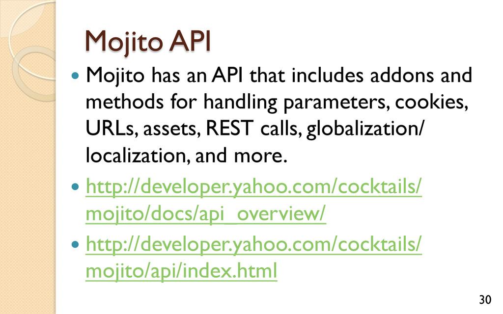 Mojito API — Mojito has an API that includes ...