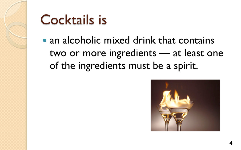 Cocktails is — an alcoholic mixed drink that ...