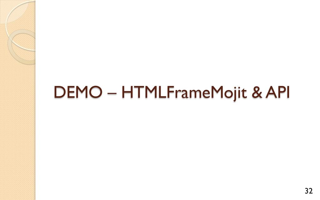 DEMO – HTMLFrameMojit & API 32