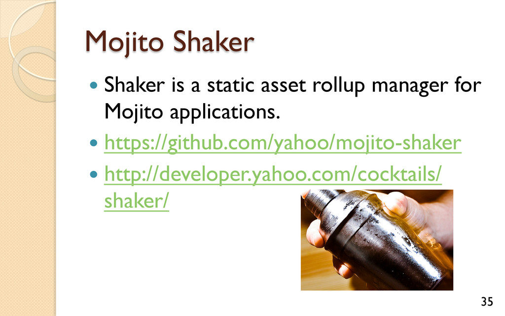 Mojito Shaker — Shaker is a static asset roll...