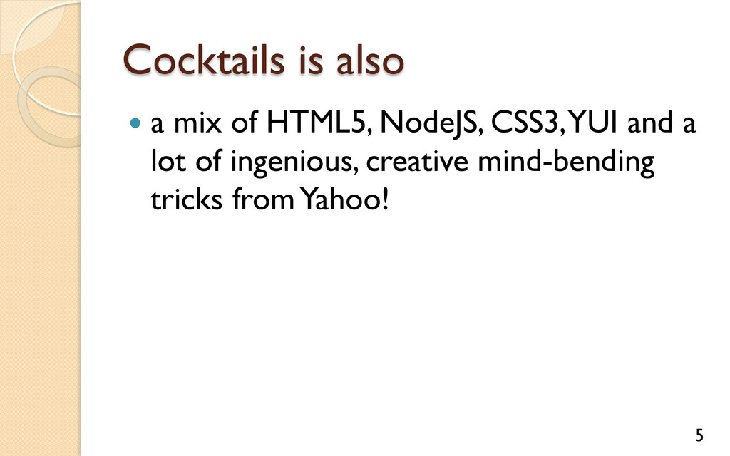 Cocktails is also — a mix of HTML5, NodeJS, C...