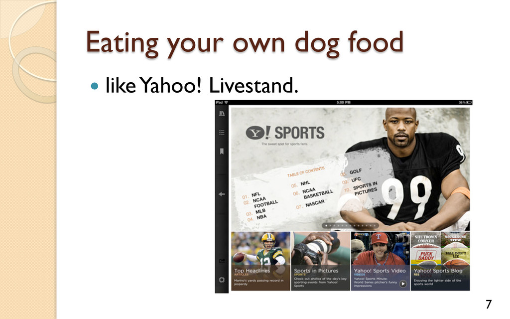 Eating your own dog food — like Yahoo! Livest...