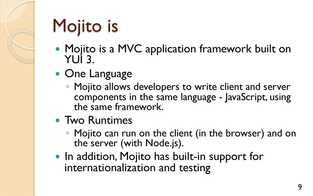 Mojito is — Mojito is a MVC application frame...