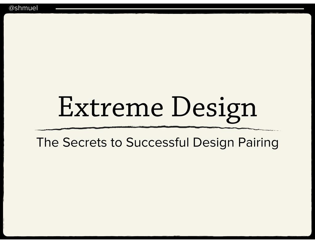@shmuel The Secrets to Successful Design Pairin...