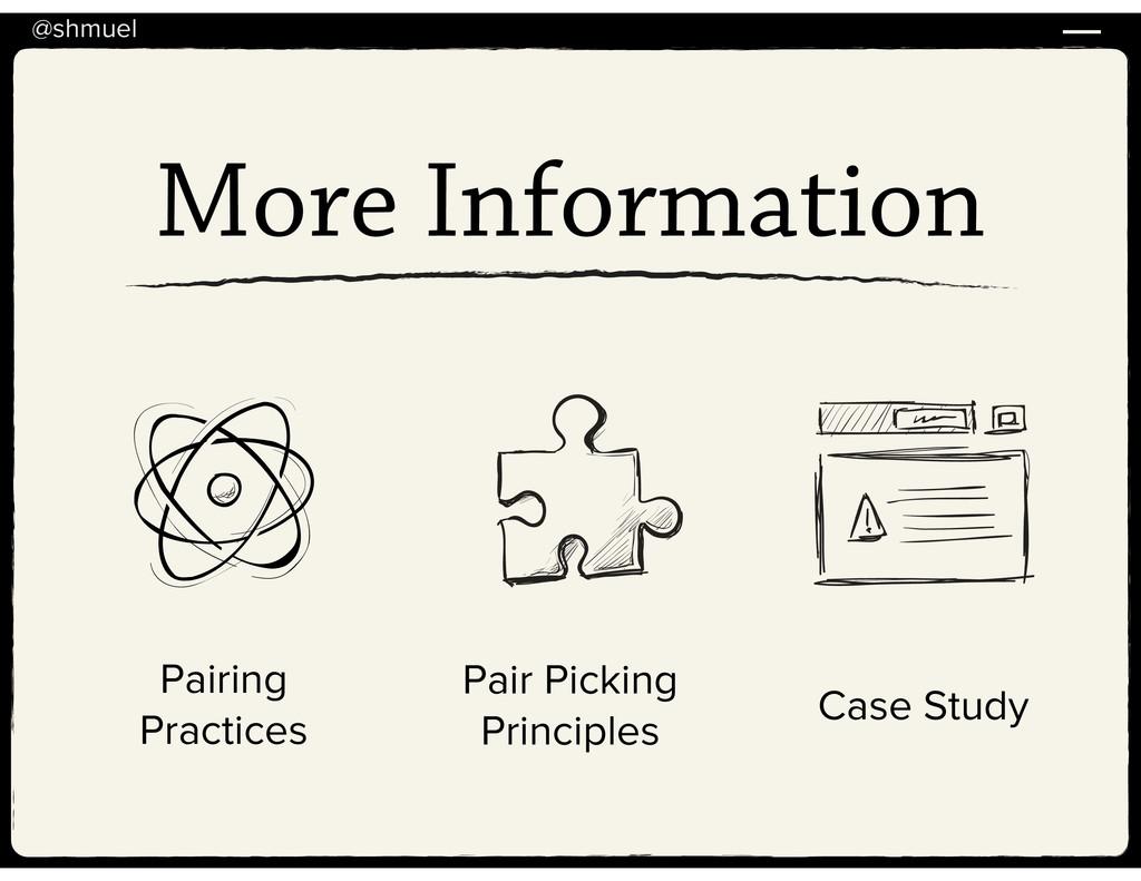 @shmuel More Information Pairing Practices Pair...