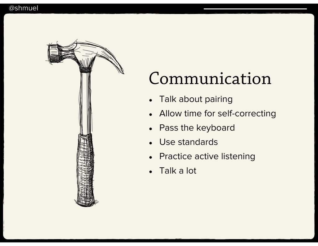 @shmuel Communication • Talk about pairing • Al...