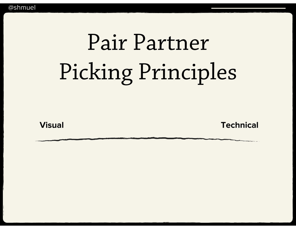 @shmuel Pair Partner Picking Principles Visual ...