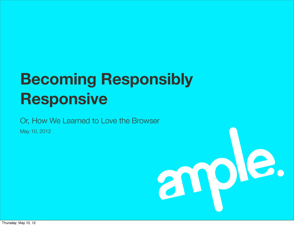 Becoming Responsibly Responsive Or, How We Lear...