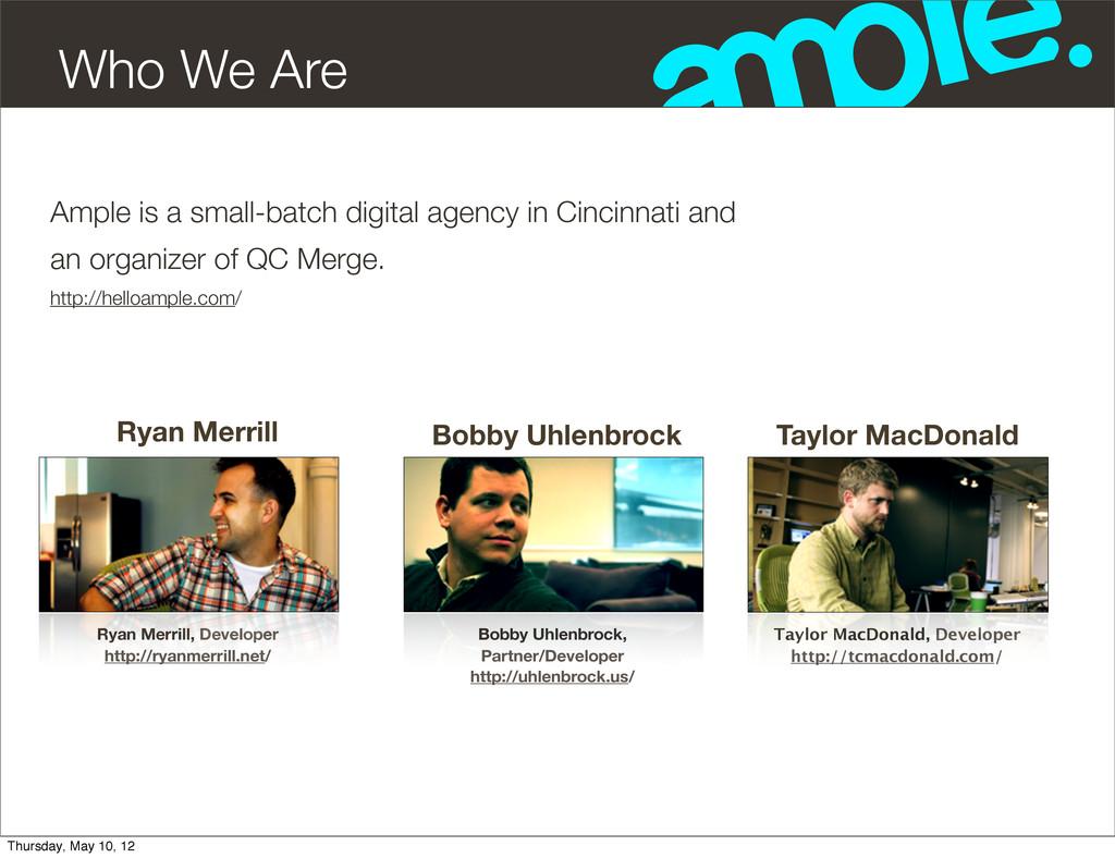 Ryan Merrill Bobby Uhlenbrock, Partner/Develope...
