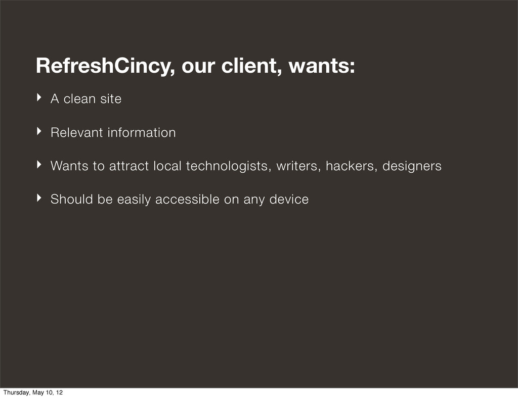 RefreshCincy, our client, wants: ‣ A clean site...