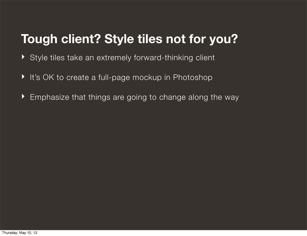 Tough client? Style tiles not for you? ‣ Style ...