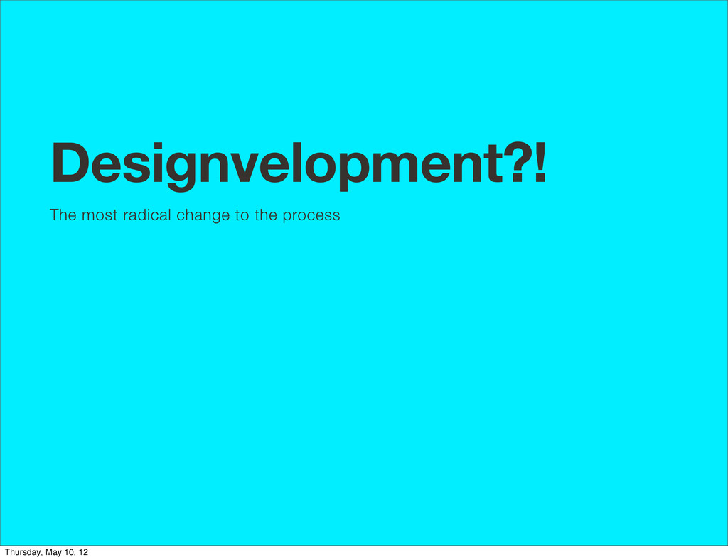 Designvelopment?! The most radical change to th...