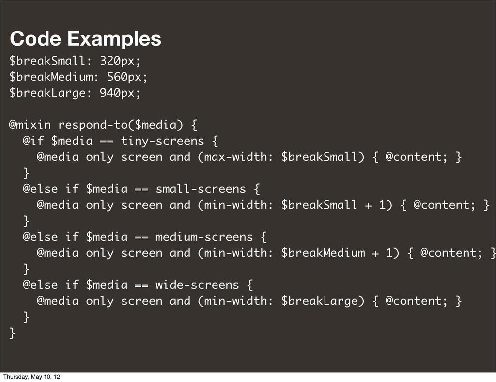 Code Examples $breakSmall: 320px; $breakMedium:...