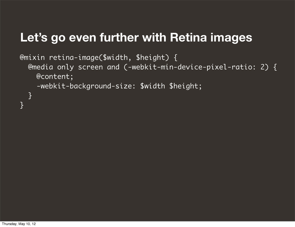Let's go even further with Retina images @mixin...