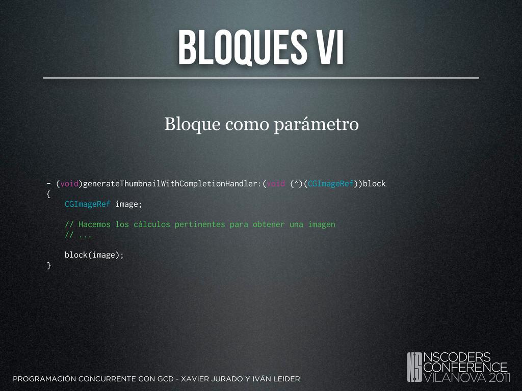 Bloques VI PROGRAMACIÓN CONCURRENTE CON GCD - X...