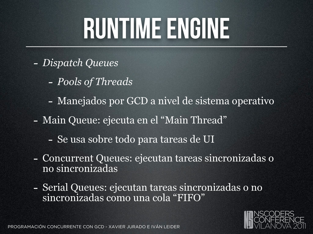 RUNTIME ENGINE - Dispatch Queues - Pools of Thr...