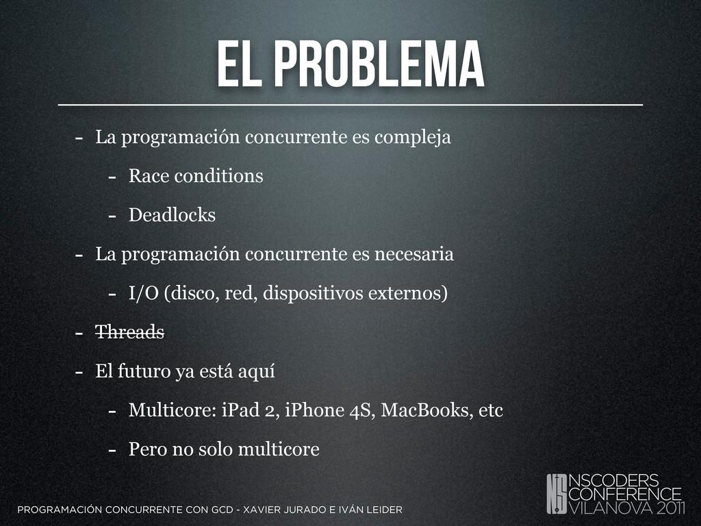 El Problema - La programación concurrente es co...