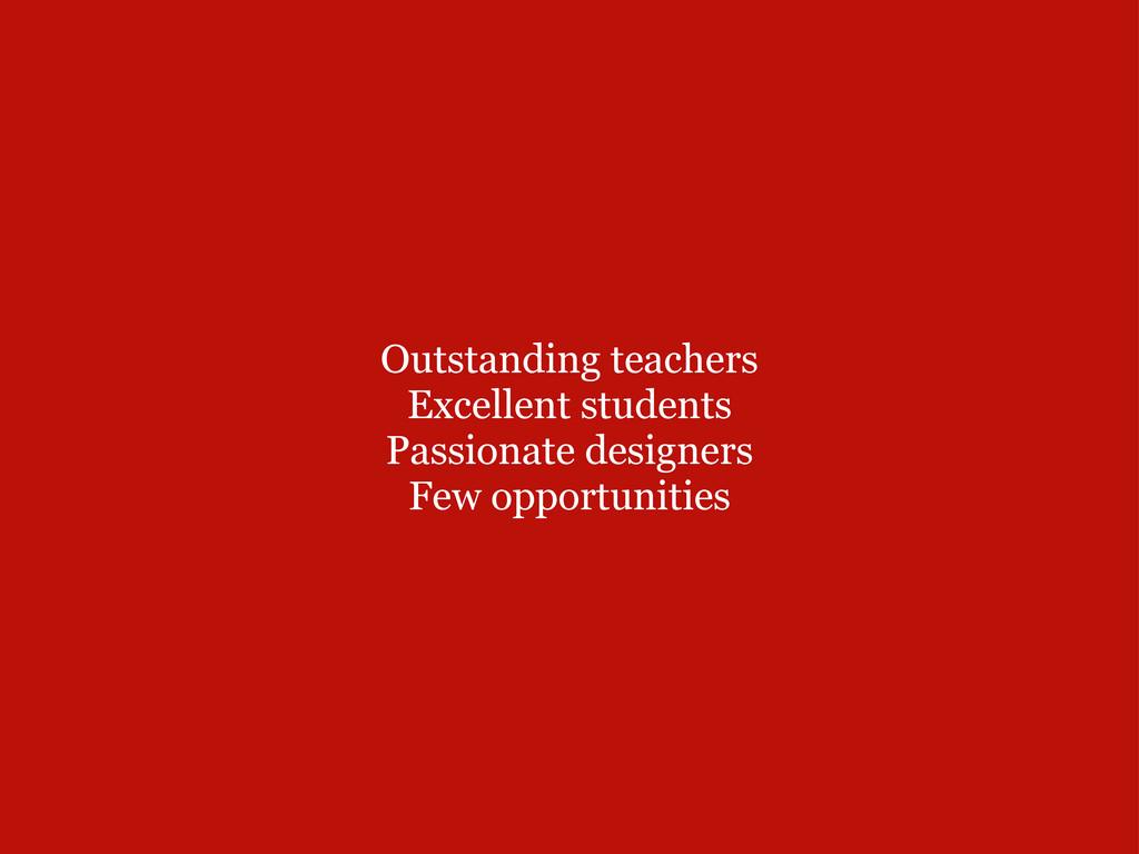 Outstanding teachers Excellent students Passi...