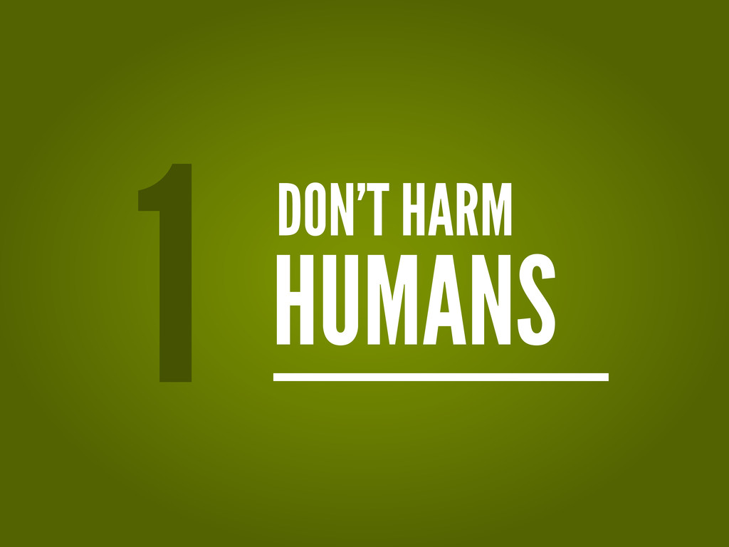 DON'T HARM HUMANS 1