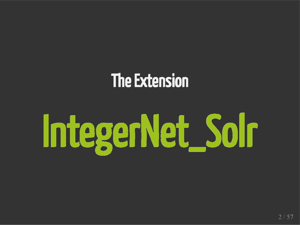 The Extension IntegerNet_Solr 2 / 57