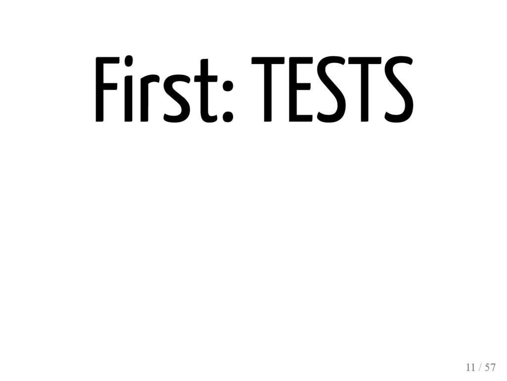 First: TESTS 11 / 57