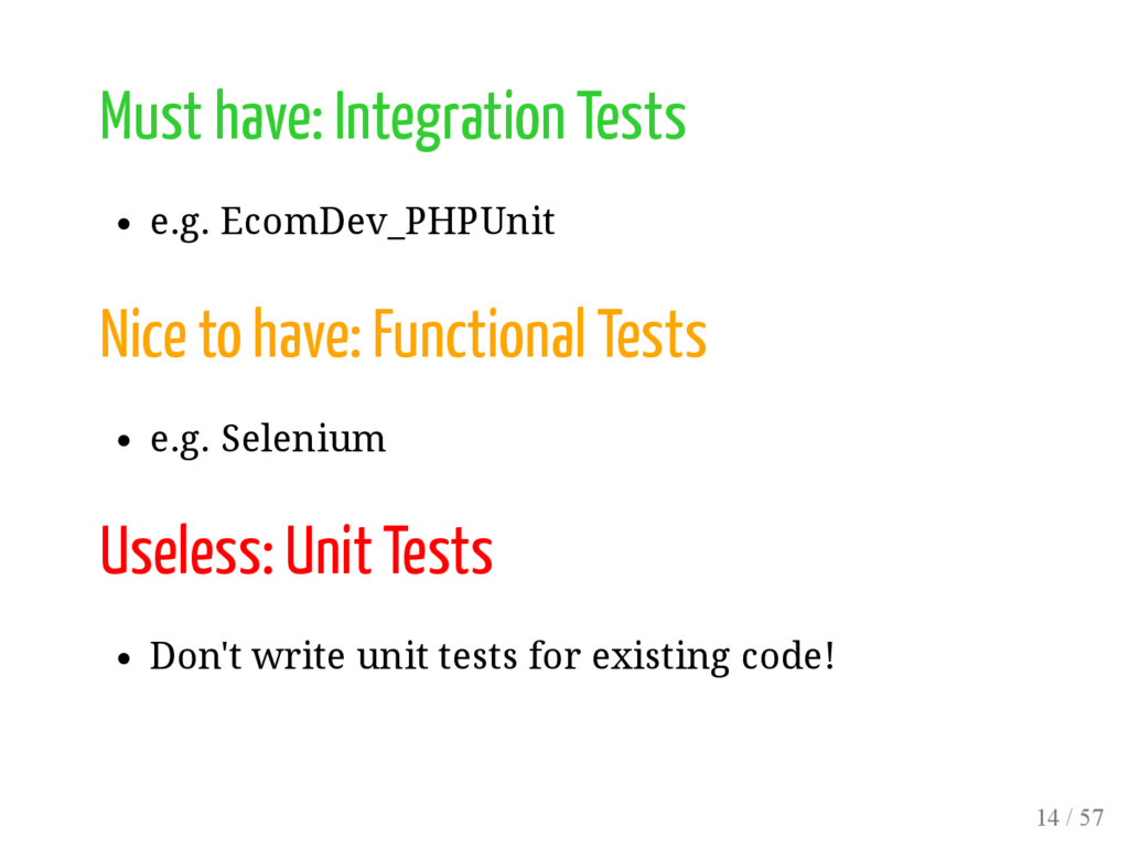 Must have: Integration Tests e.g. EcomDev_PHPUn...