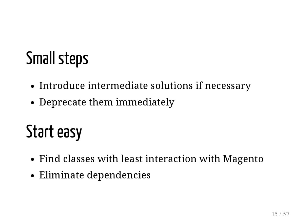 Small steps Introduce intermediate solutions if...