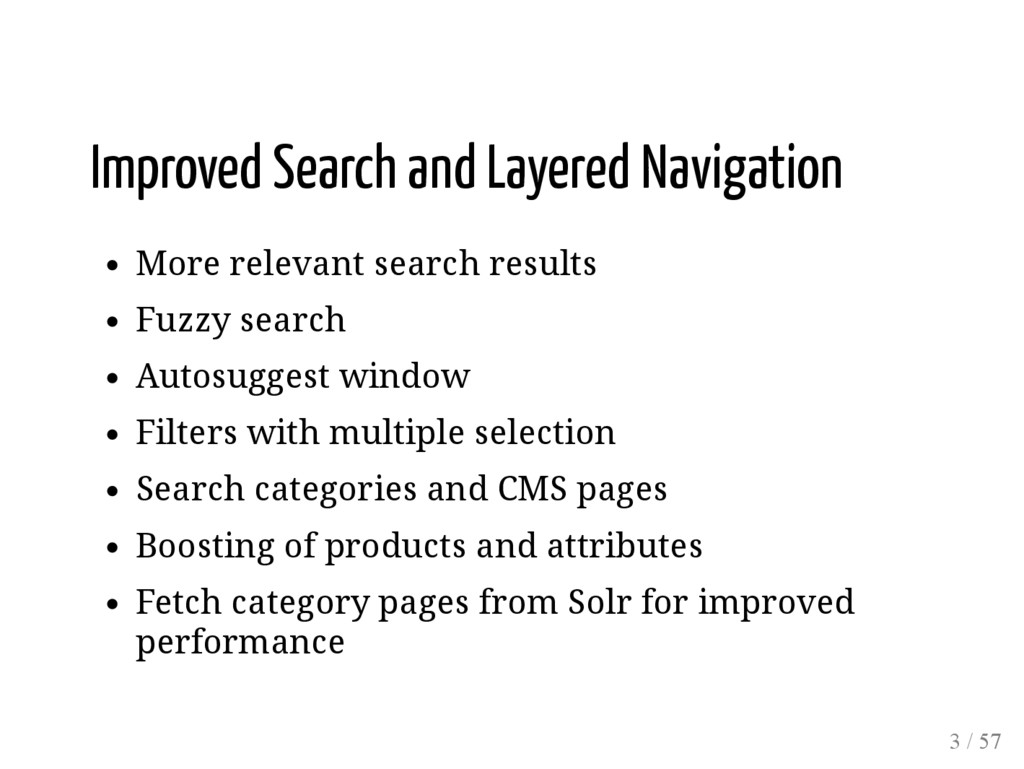 Improved Search and Layered Navigation More rel...