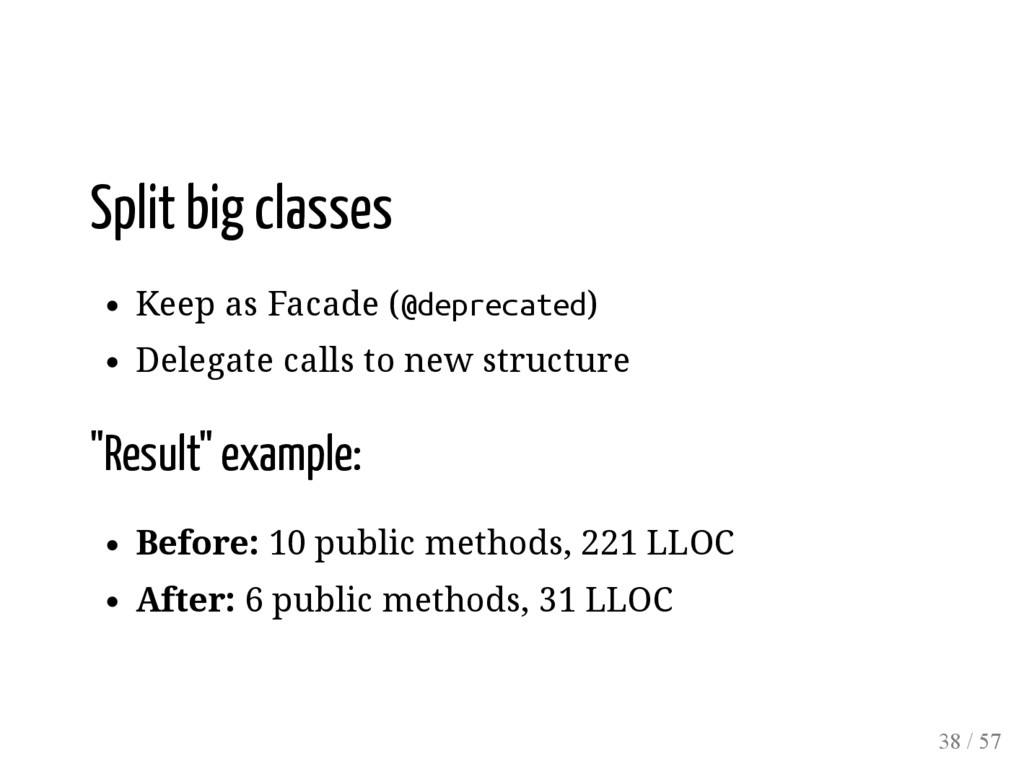 Split big classes Keep as Facade (@deprecated) ...