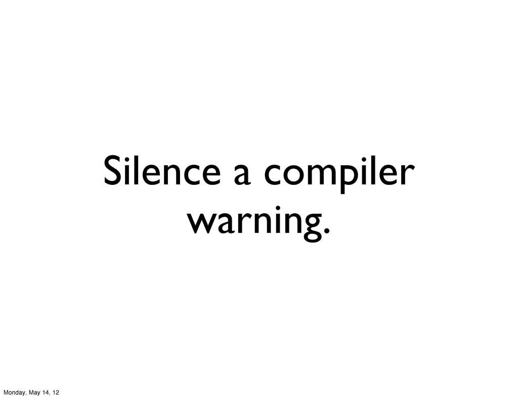 Silence a compiler warning. Monday, May 14, 12