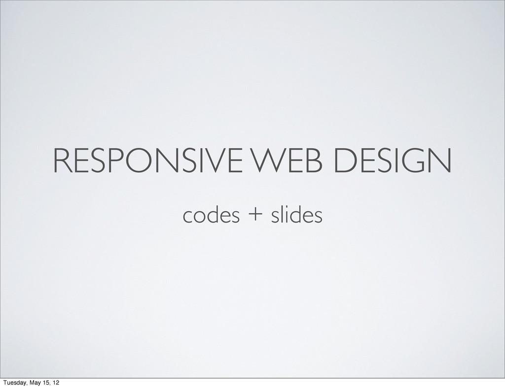 RESPONSIVE WEB DESIGN codes + slides Tuesday, M...