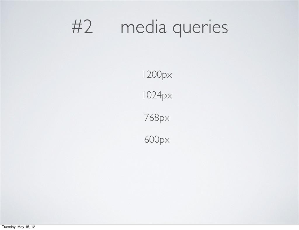 #2 media queries 1200px 1024px 768px 600px Tues...