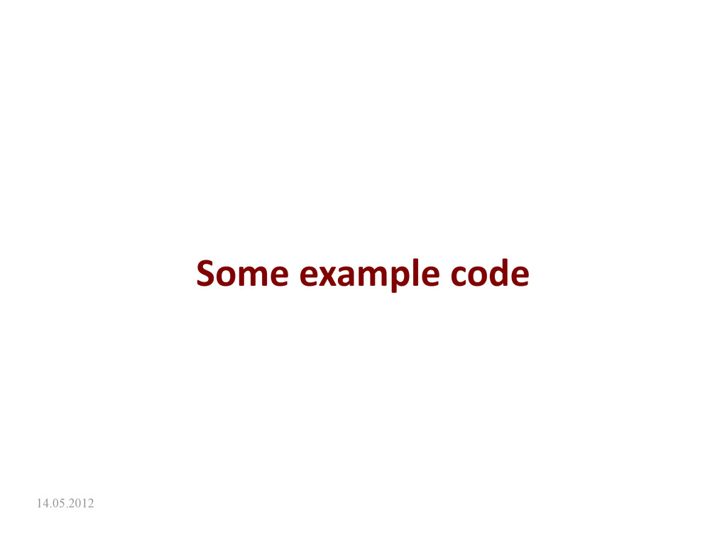 14.05.2012 Some example code