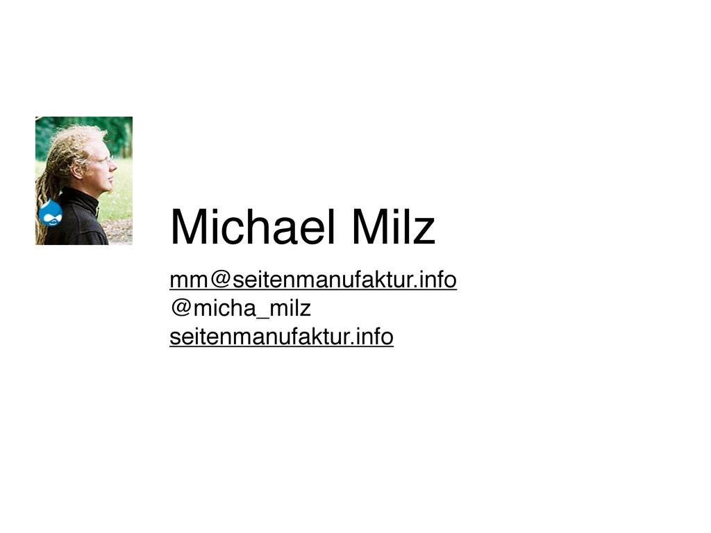 Michael Milz mm@seitenmanufaktur.info @micha_mi...