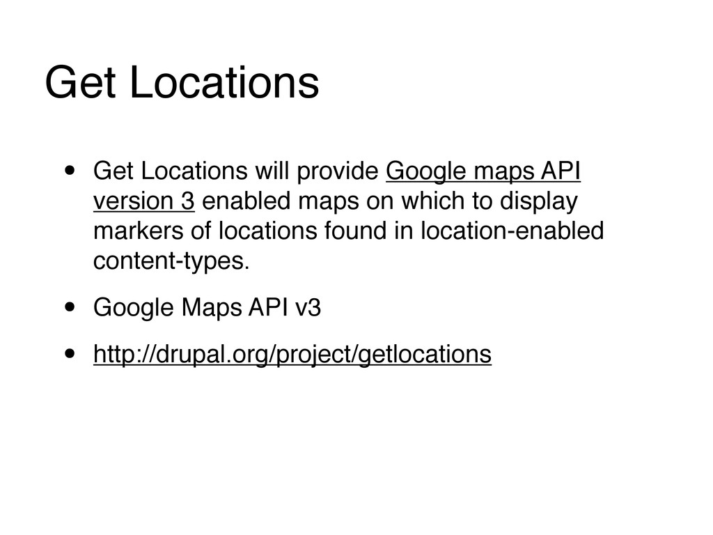 Get Locations • Get Locations will provide Goog...