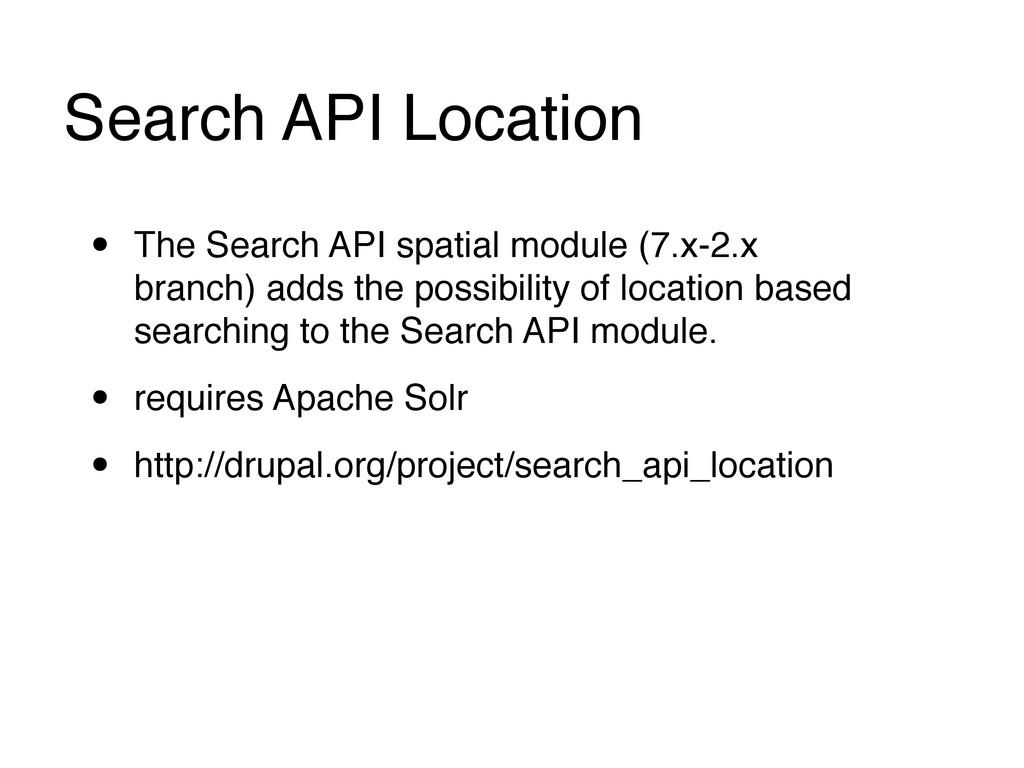 Search API Location! • The Search API spatial m...