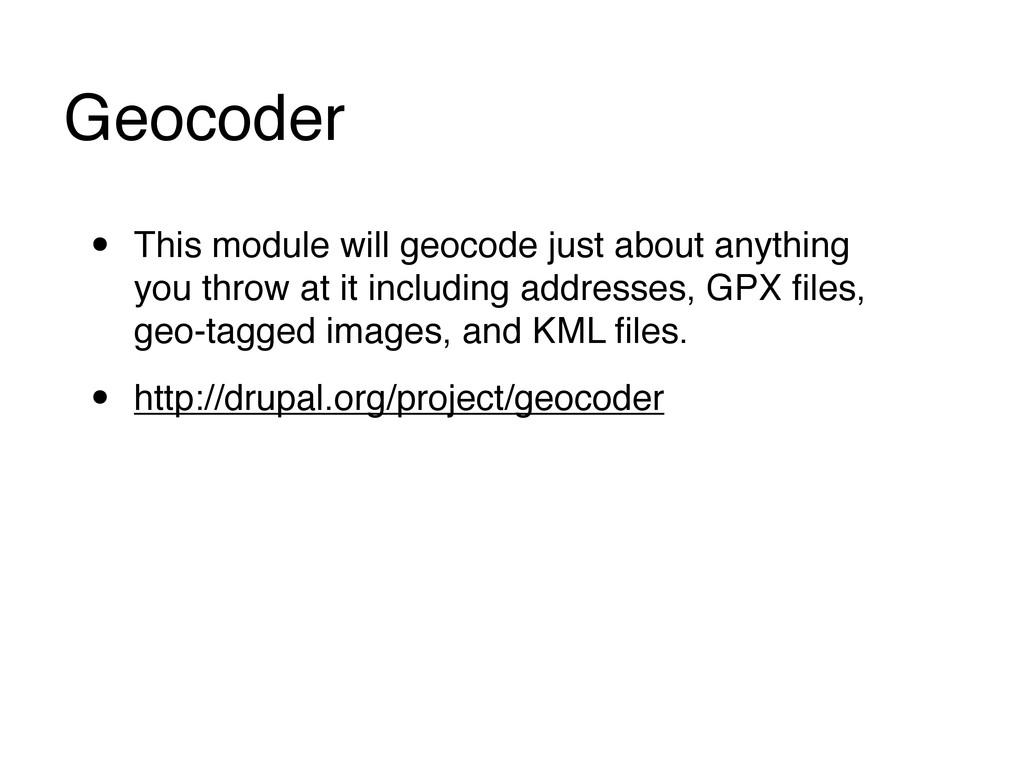 Geocoder • This module will geocode just about ...