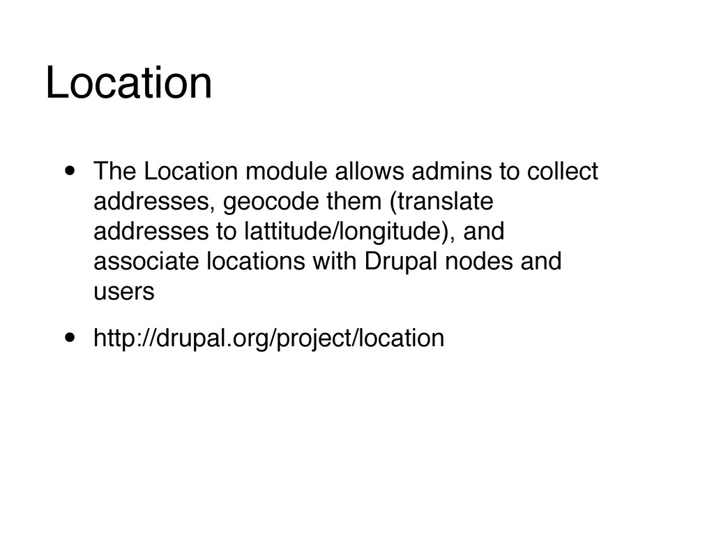 Location • The Location module allows admins to...