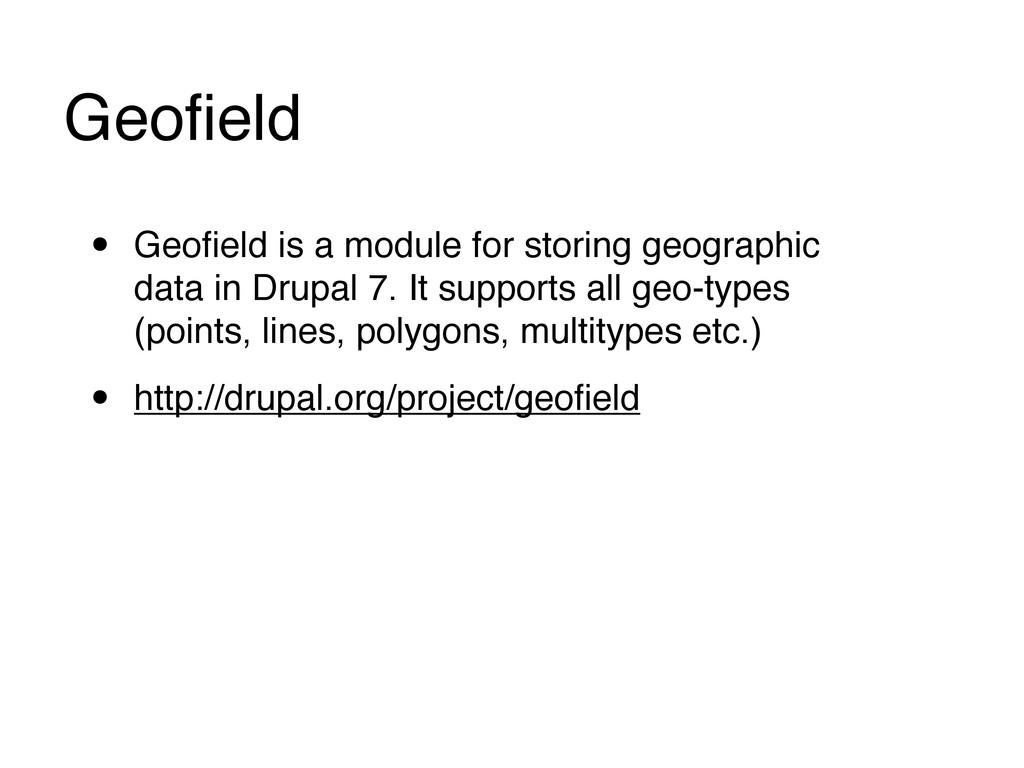 Geofield • Geofield is a module for storing geogr...