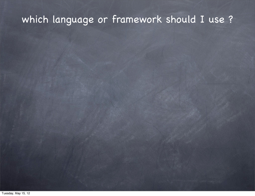 which language or framework should I use ? Tues...