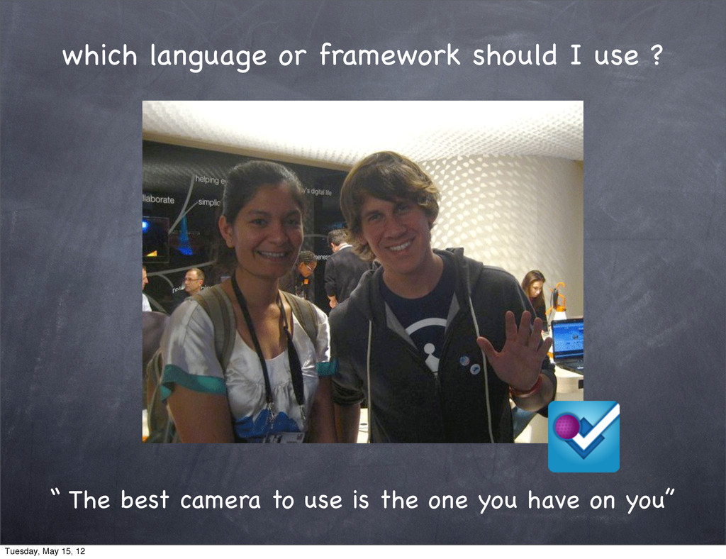 "which language or framework should I use ? "" Th..."