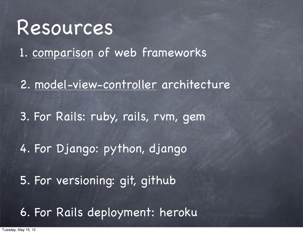 Resources 1. comparison of web frameworks 2. mo...